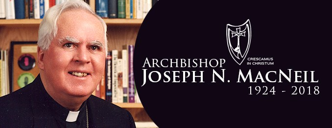 The Passing of a True Friend and Mentor: Bishop David Motiuk Mourns the Passing of Archbishop Joseph N. MacNeil