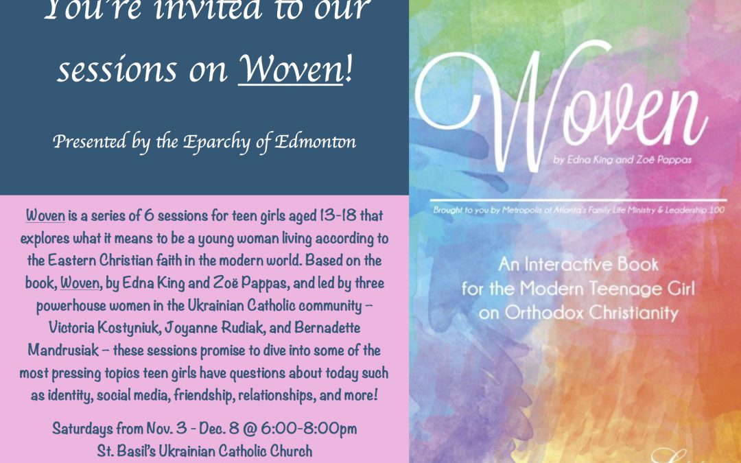 """Woven"" Part I, Faith Sharing for Teenage Girls (Nov 10-Dec 15)"
