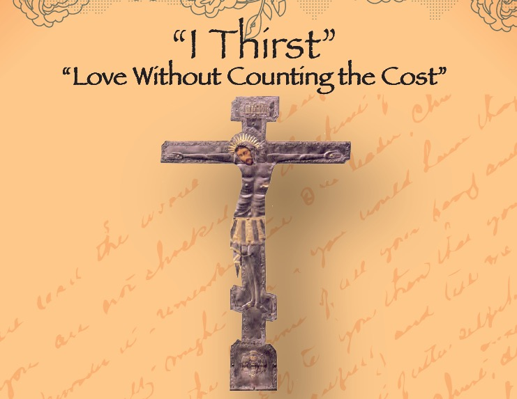 "ONE DAY RETREAT:  Sat, Feb 2, 2019 ""I Thirst"" ""Love Without Counting the Cost"""