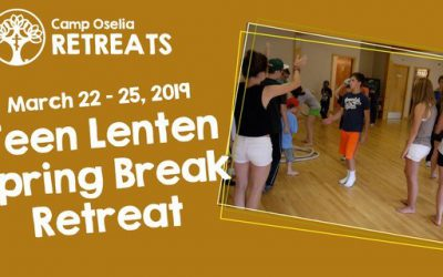 Camp Oselia: Teen Spring Lenten Retreat – Mar. 22-25