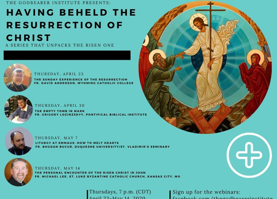 Having Beheld the Resurrection of Christ: A Webinar Series that Unpacks the Risen One