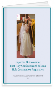 Expected Outcomes for First Holy Confession and Solemn Holy Communion Preparation
