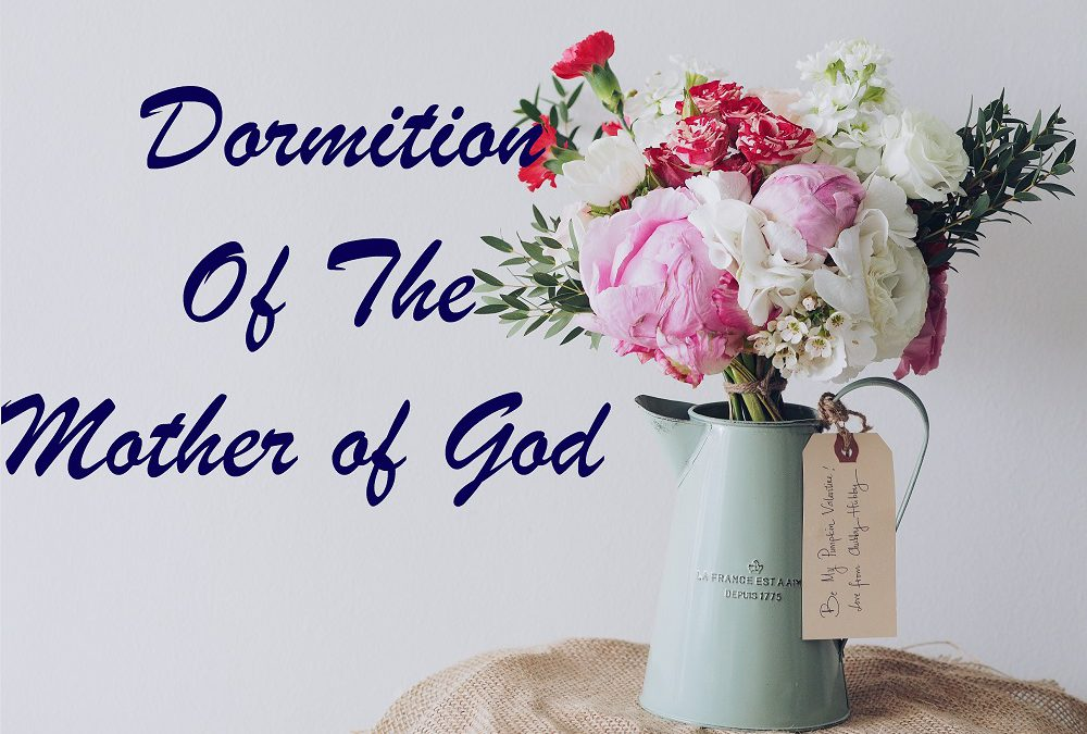 UCWLC: Dormition of the Mother of God (August 15)