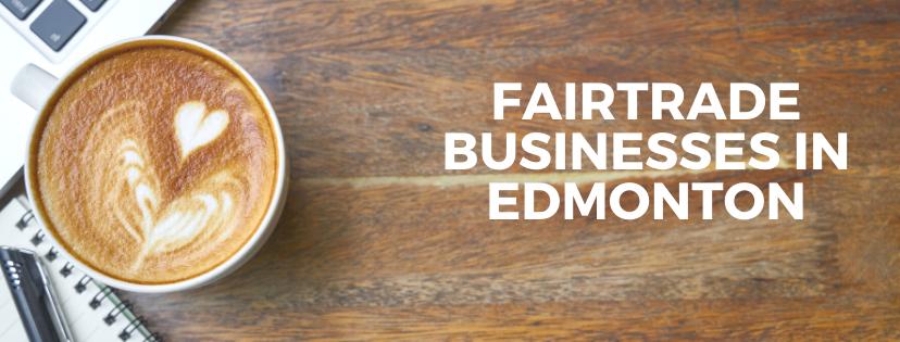 Fairtrade Businesses in Edmonton