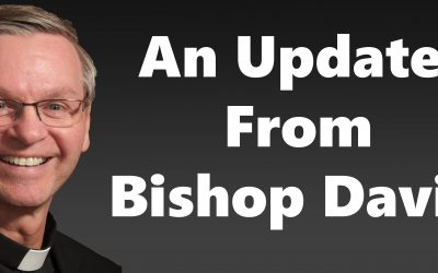 Bishop David's Update