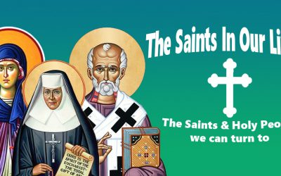 New Series: The Saints in Our Lives