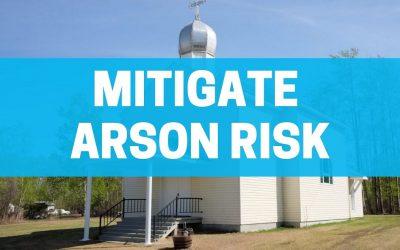 Steps to Mitigate Arson Risk