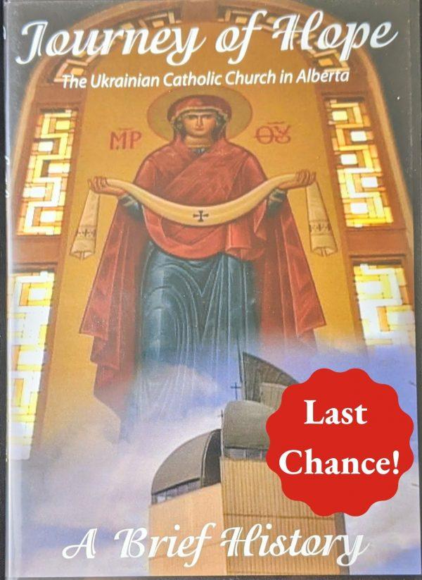 Journey of Hope: The Ukrainian Catholic Church in Alberta DVD