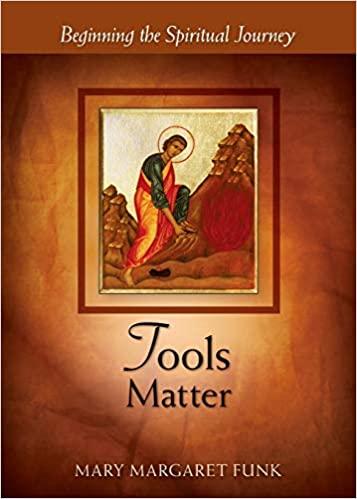 Tools Matter: Beginning the Spiritual Journey